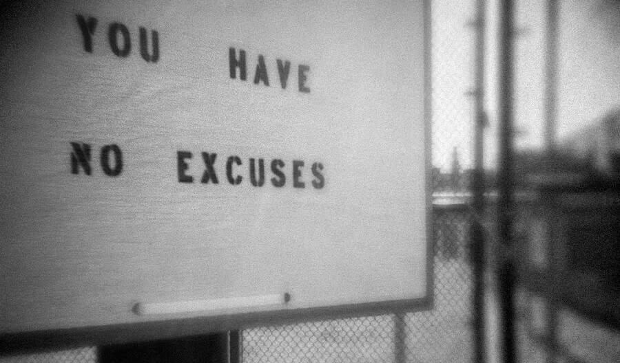 BS Excuses You Are Making Right Now